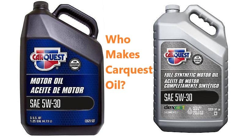Who Makes Carquest Oil