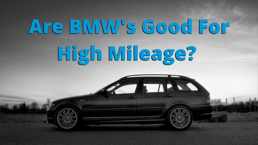 Are Bmw's Good After 100k Miles