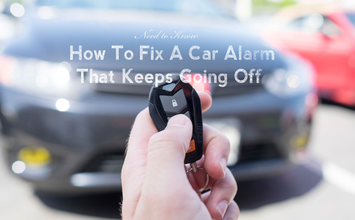 How To Fix Car Alarm Keep Going Off